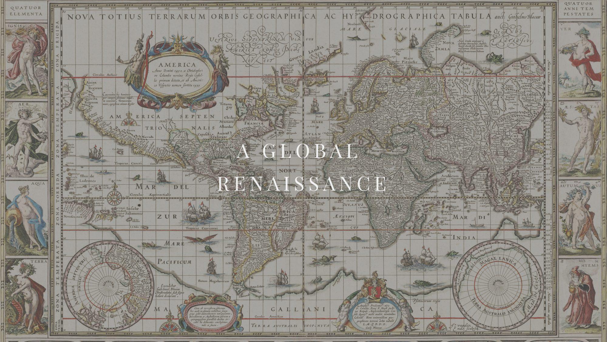 A GLOBAL RENAISSANCE